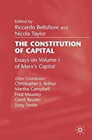 """Constitution of Capital: Essays on Volume 1 of Marx's """"Capital"""""""