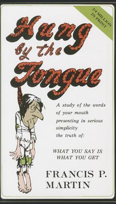 Hung by the Tongue by Francis P. Martin