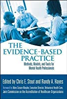 Evidence-Based Practice: Methods, Models, and Tools for Mental Health Professionals