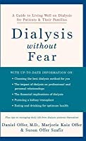 Dialysis Without Fear: A Guide to Living Well on Dialysis for Patients and Their Families