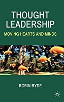 Thought Leadership: Moving Hearts and Minds
