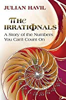 Irrationals: A Story of the Numbers You Can't Count on