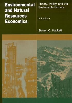 Environmental and Natural Resources Economics: Theory, Policy, and the Sustainable Society (Revised)