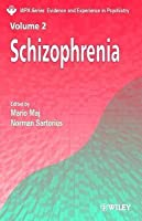 Schizophrenia. Wpa Series Evidence and Experience in Psychiatry, Volume 2.
