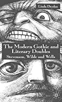Modern Gothic and Literary Doubles: Stevenson, Wilde and Wells