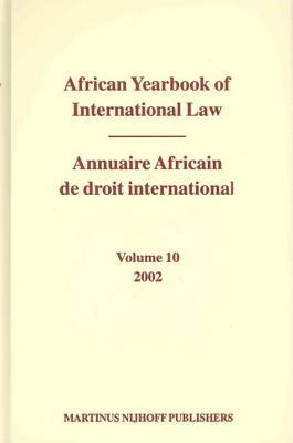 African Yearbook of International Law: Volume 10, 2002.