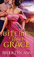 Bite Me, Your Grace (Scandals with Bite, #1)