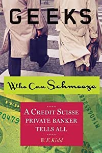 Geeks Who Can Schmooze: A Credit Suisse Private Banker Tells All