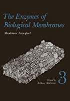 The Enzymes of Biological Membranes, Volume 3: Membrane Transport
