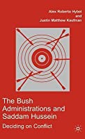 Bush Administrations and Saddam Hussein: Deciding on Conflict