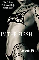 Flesh, in: The Cultural Politics of Body Modification