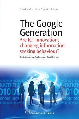 Google Generation Are Ict Innovations Changing Information Seeking Behaviour?