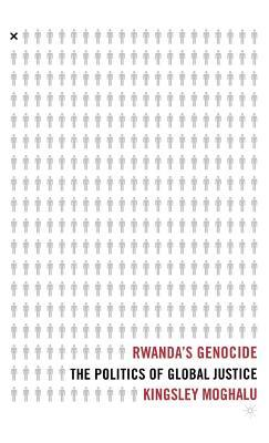 Rwanda's Genocide: The Politics of Global Justice