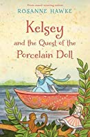 Kelsey and the Quest of the Porcelain Doll