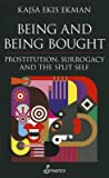 Being and Being Bought by Kajsa Ekis Ekman