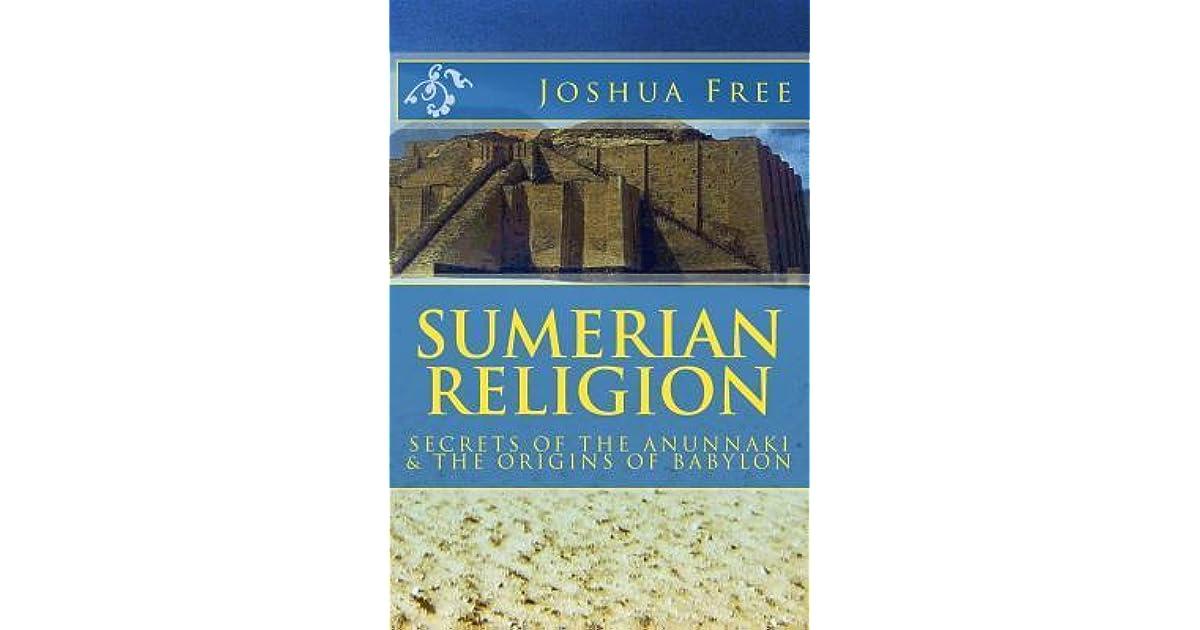 Sumerian Religion: Secrets of the Anunnaki & the Origins of