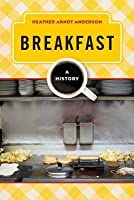 Breakfast: A History