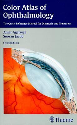 Color Atlas of Ophthalmology: The Quick-Reference Manual for Diagnosis and Treatment (Revised)
