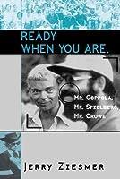 Ready When You Are, Mr. Coppola, Mr. Spielberg, Mr. Crowe
