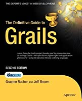 The Definitive Guide to Grails