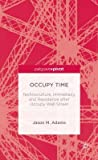Occupy Time by Jason M. Adams