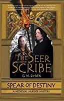 Seer and the Scribe: Spear of Destiny