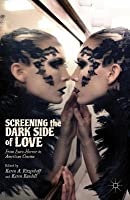 Screening the Dark Side of Love: From Euro-Horror to American Cinema