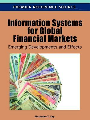 Information Systems for Global Financial Markets: Emerging Developments and Effects
