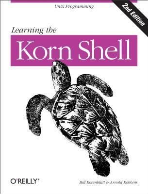 Learning the Korn Shell Arnold Robbins, Bill Rosenblatt