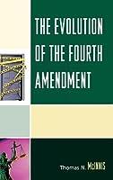 The Evolution of the Fourth Amendment
