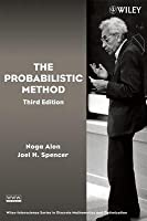 Probabilistic Method, The. Wiley-Interscience Series in Discrete Mathematics and Optimization.