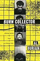 Burn Collector: Collected Stories from One Through Nine (Revised)