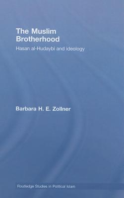 The Muslim Brotherhood: Hasan Al-Hudaybi and Ideology. Routledge Studies in Political Islam.