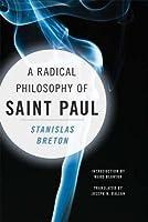 A Radical Philosophy of Saint Paul