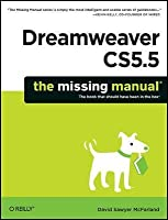 Dreamweaver Cs5.5: The Missing Manual (Revised)