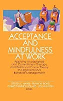 Acceptance and Mindfulness at Work: Applying Acceptance and Commitment Therapy and Relational Frame Theory to Organizational Behavior Management