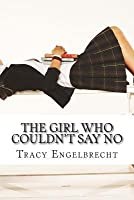 The Girl Who Couldn't Say No: Memoir of A Teenage Mom