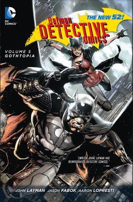Batman: Detective Comics, Volume 5: Gothtopia