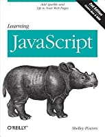 Learning JavaScript: Add Sparkle and Life to Your Web Pages (Revised)