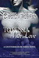 To Russia With Love (Countermeasure, #2)