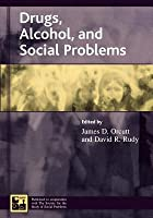 Drugs, Alcohol, and Social Problems