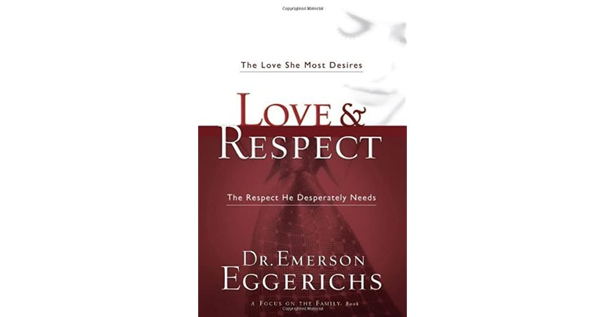 Love And Respect The Love She Most Desires The Respect He
