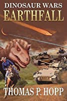 Earthfall (Dinosaur Wars, #1)