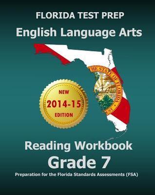Florida Test Prep English Language Arts Reading Workbook Grade 7: Preparation for the Florida Standards Assessments (FSA)