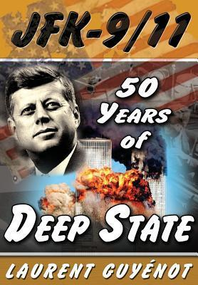 JFK - 9/11: 50 Years of Deep State  by  Laurent Guyénot
