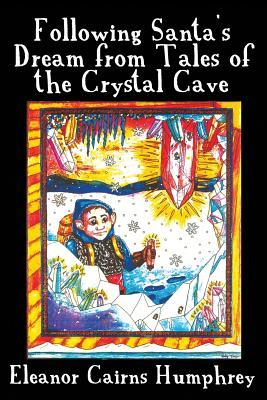 Following Santa's Dream from Tales of the Crystal Cave