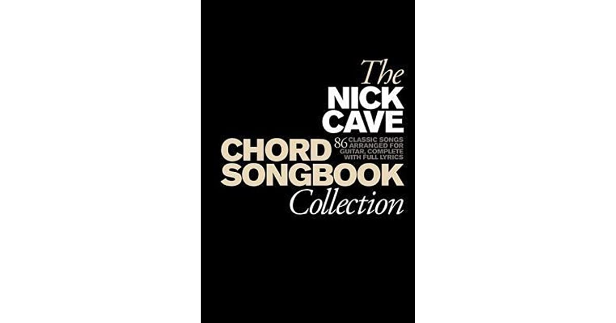 The Nick Cave Chord Songbook Collection by Nick Cave