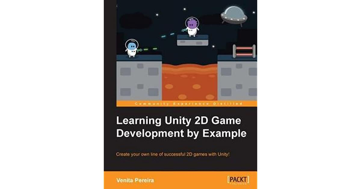 Learning Unity 2D Game Development by Example by Venita Pereira