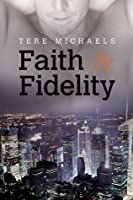Faith & Fidelity (Faith, Love, & Devotion, #1)