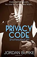 Privacy Code (Shatterproof) (Volume 1)